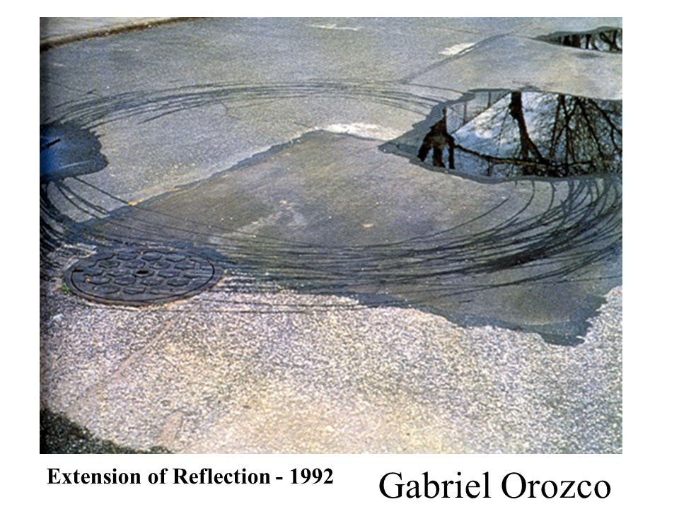 Gabriel Orozco Extension of Reflection - 1992