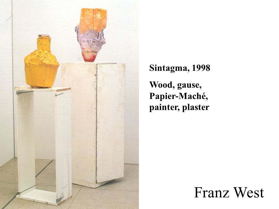 Sintagma, 1998 Wood, gause, Papier-Maché, painter, plaster Franz West