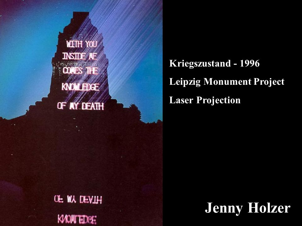 Jenny Holzer Kriegszustand - 1996 Leipzig Monument Project