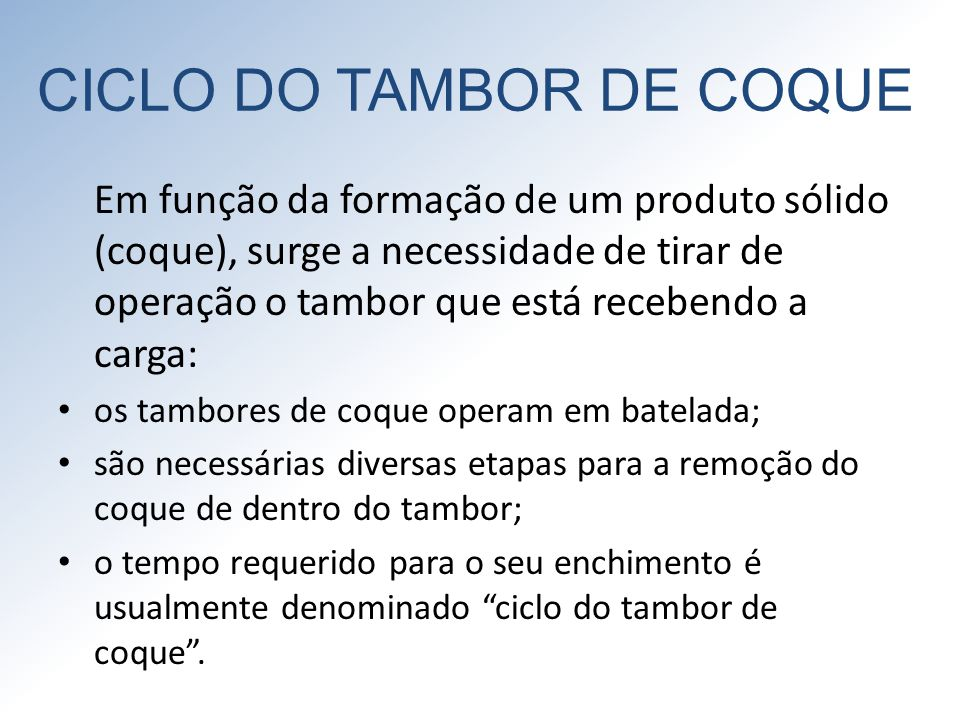 CICLO DO TAMBOR DE COQUE