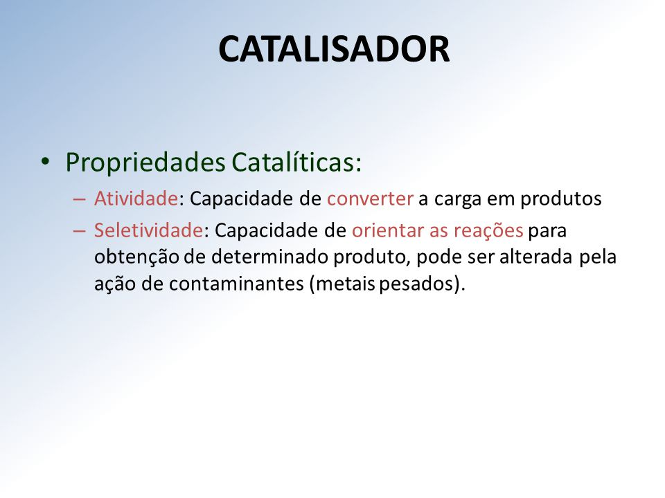CATALISADOR Propriedades Catalíticas: