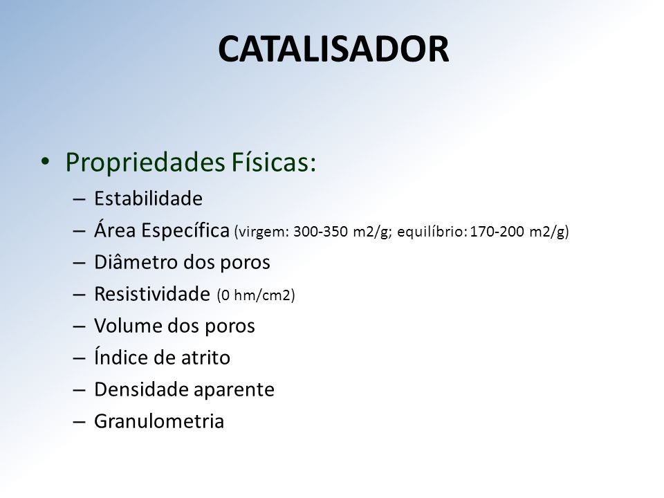CATALISADOR Propriedades Físicas: Estabilidade
