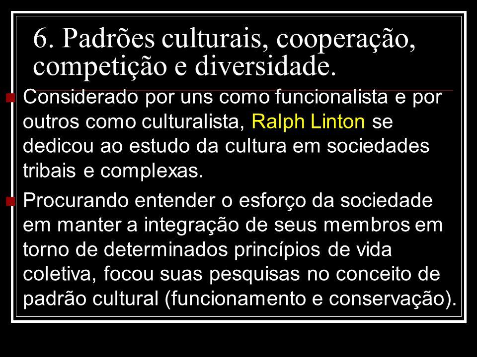 6. Padrões culturais, cooperação, competição e diversidade.