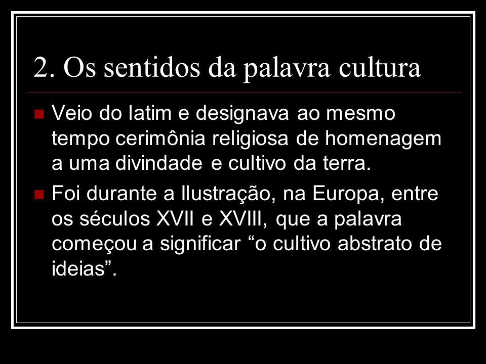 2. Os sentidos da palavra cultura