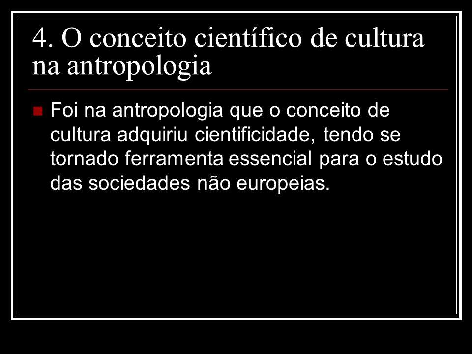 4. O conceito científico de cultura na antropologia