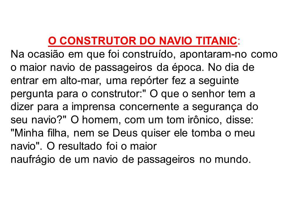 O CONSTRUTOR DO NAVIO TITANIC: