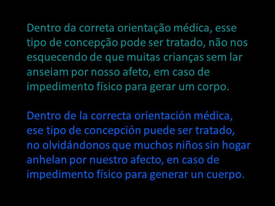 Dentro da correta orientação médica, esse
