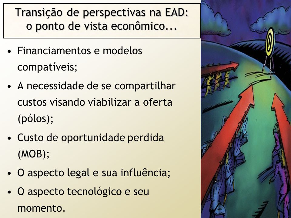 Transição de perspectivas na EAD: o ponto de vista econômico...
