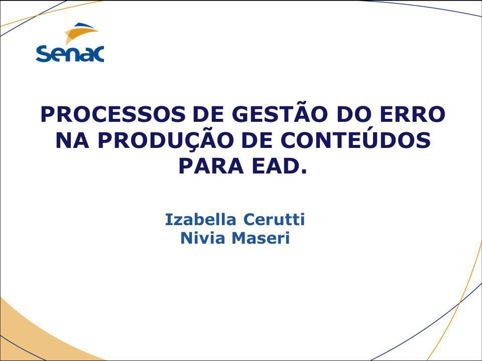 PROCESSOS DE GESTÃO DO ERRO NA PRODUÇÃO DE CONTEÚDOS PARA EAD.