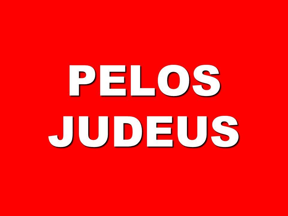 PELOS JUDEUS