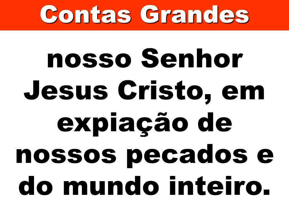 Contas Grandes nosso Senhor Jesus Cristo, em expiação de nossos pecados e do mundo inteiro. 398