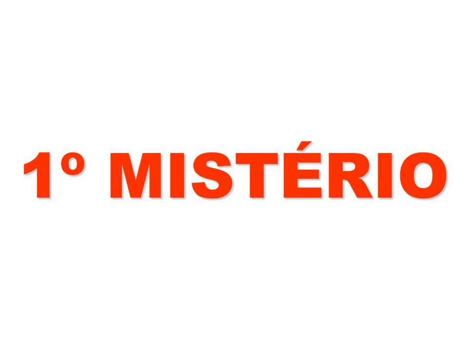 1º MISTÉRIO