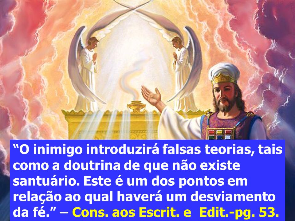 O inimigo introduzirá falsas teorias, tais como a doutrina de que não existe santuário.