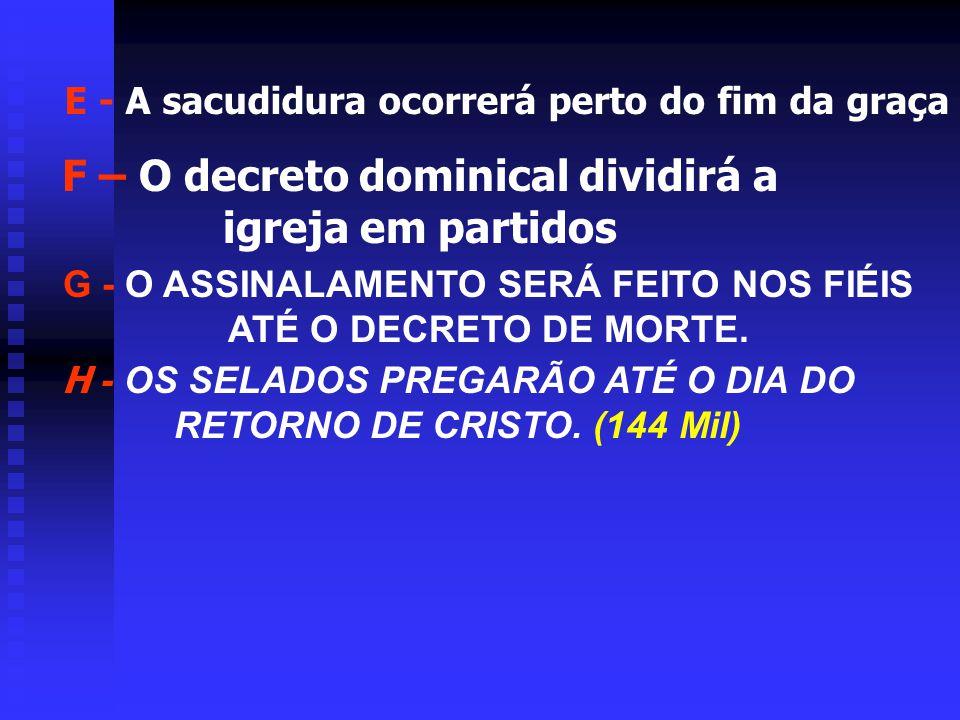 F – O decreto dominical dividirá a igreja em partidos