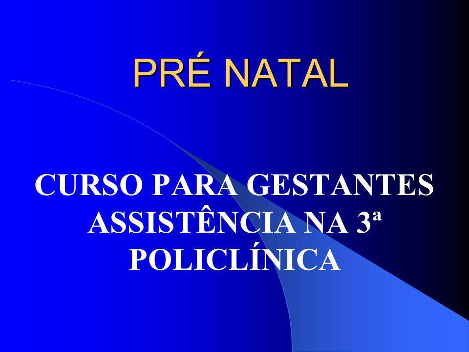 CURSO PARA GESTANTES ASSISTÊNCIA NA 3ª POLICLÍNICA
