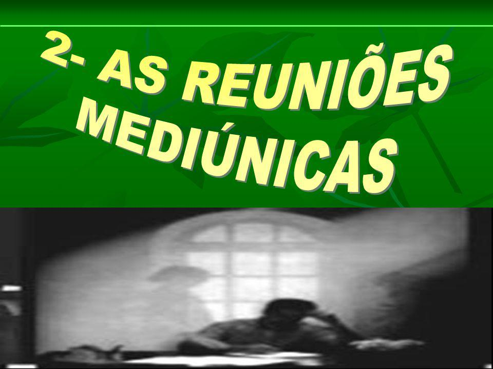 2- AS REUNIÕES MEDIÚNICAS