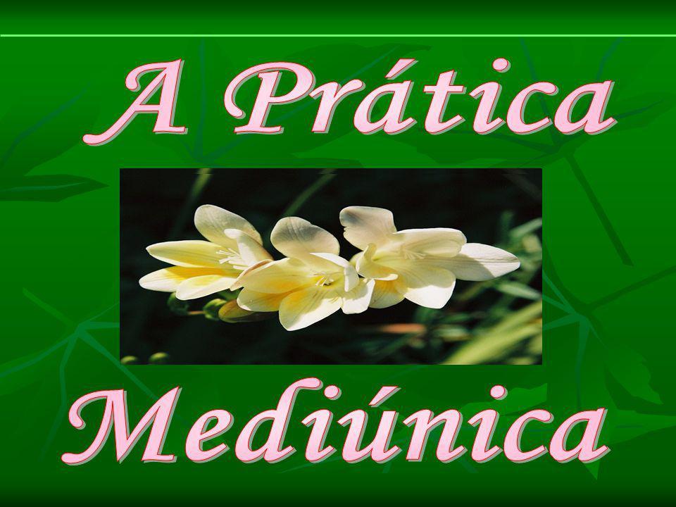A Prática Mediúnica
