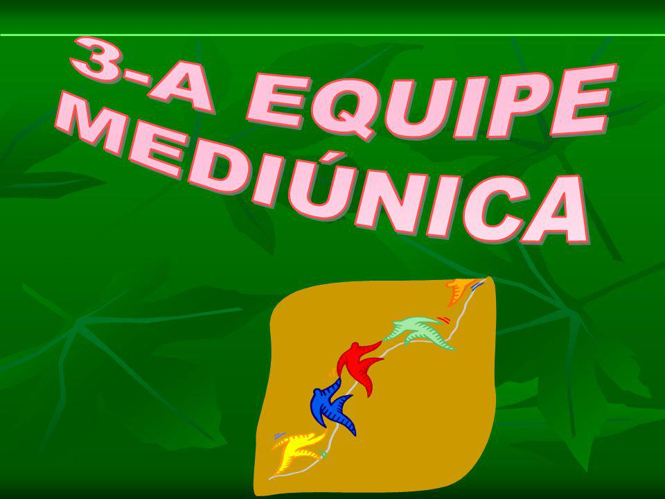 3-A EQUIPE MEDIÚNICA