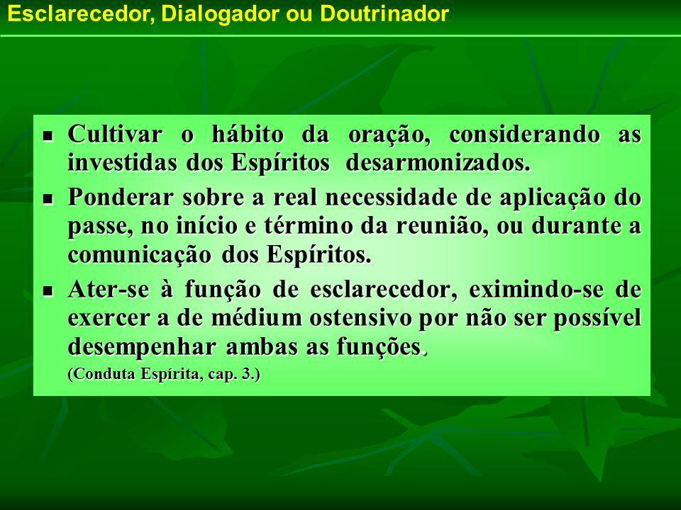 Esclarecedor, Dialogador ou Doutrinador