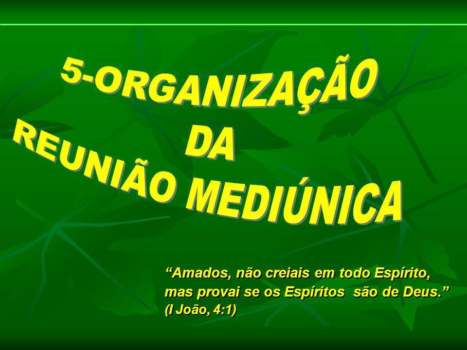 5-ORGANIZAÇÃO REUNIÃO MEDIÚNICA DA