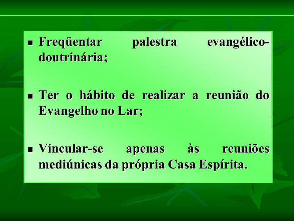 Freqüentar palestra evangélico-doutrinária;