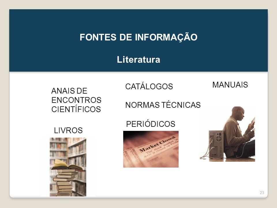 FONTES DE INFORMAÇÃO Literatura