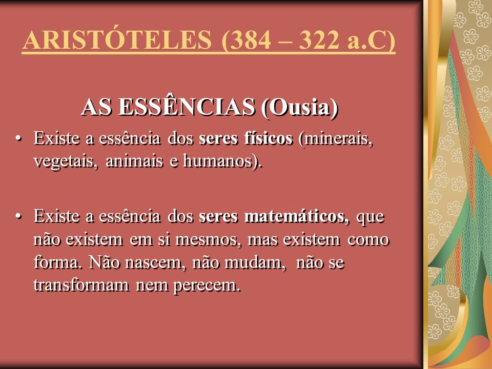 ARISTÓTELES (384 – 322 a.C) AS ESSÊNCIAS (Ousia)