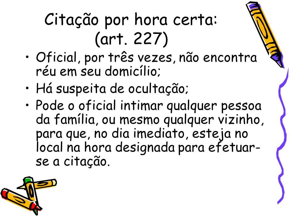 Citação por hora certa: (art. 227)