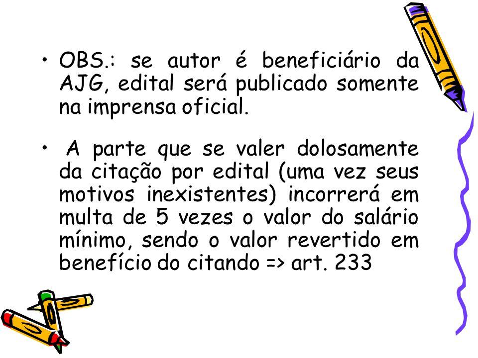 OBS.: se autor é beneficiário da AJG, edital será publicado somente na imprensa oficial.