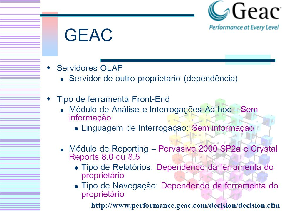 GEAC Servidores OLAP Servidor de outro proprietário (dependência)
