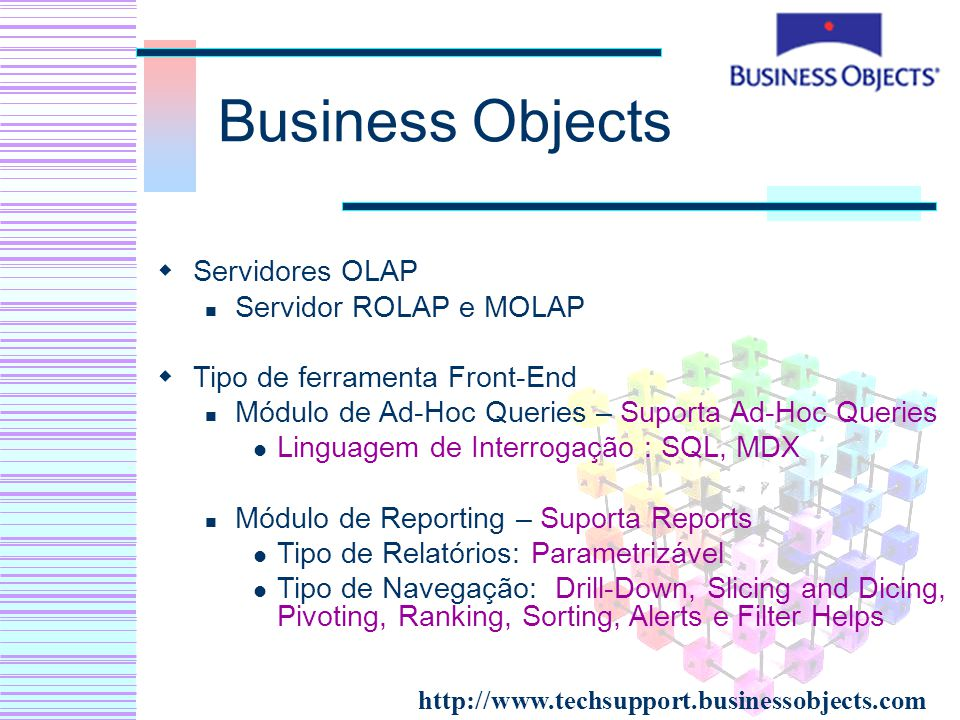 Business Objects Servidores OLAP Servidor ROLAP e MOLAP