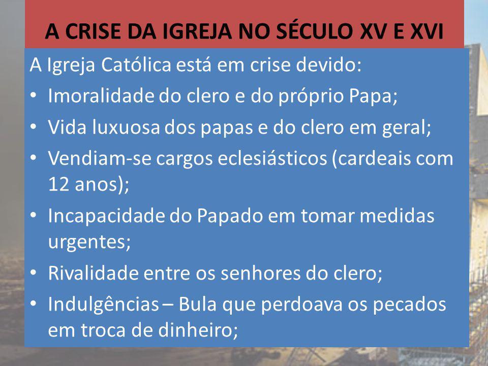 A CRISE DA IGREJA NO SÉCULO XV E XVI