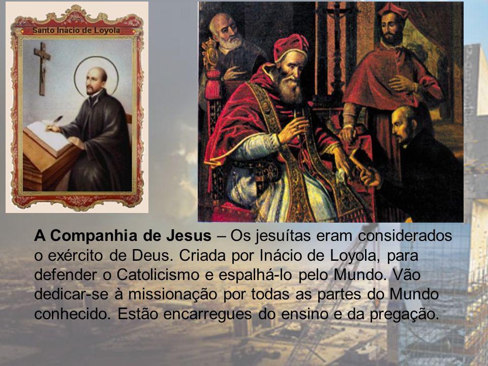 A Companhia de Jesus – Os jesuítas eram considerados o exército de Deus.