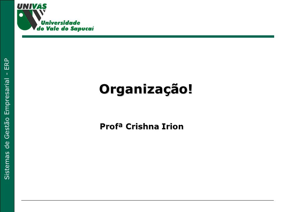 Organização! Profª Crishna Irion