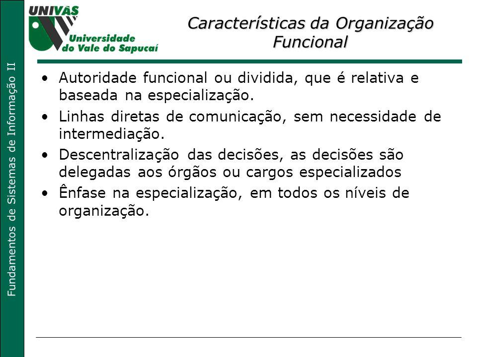 Características da Organização Funcional