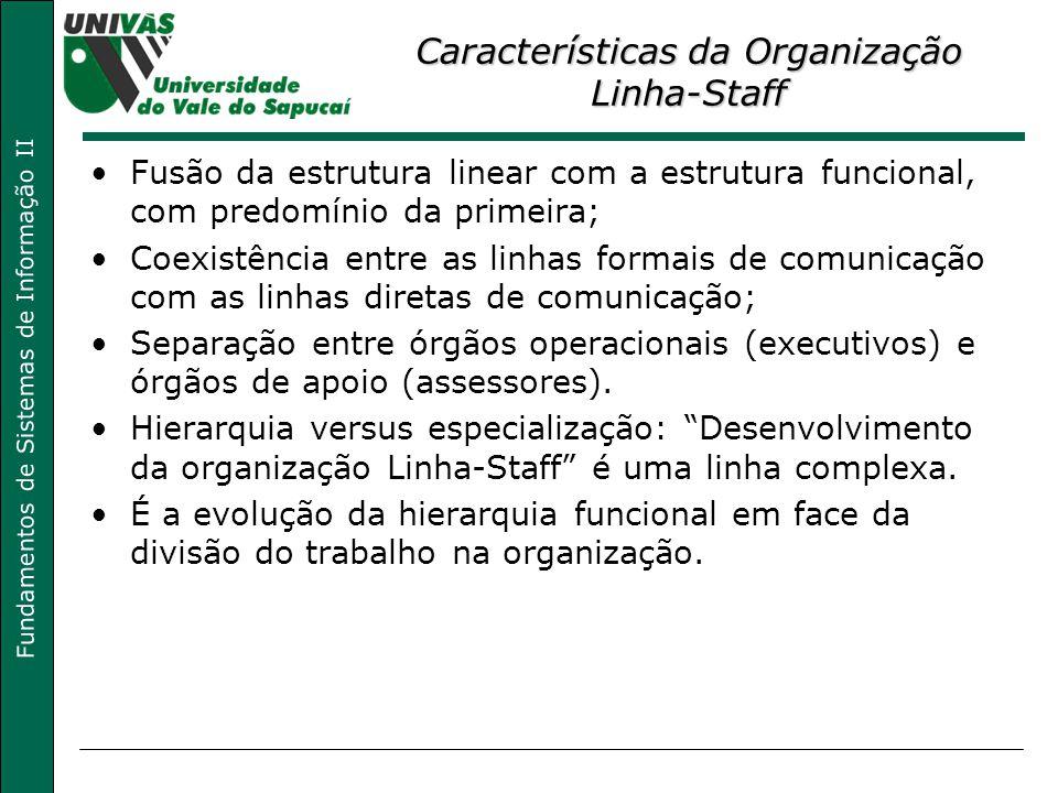 Características da Organização Linha-Staff