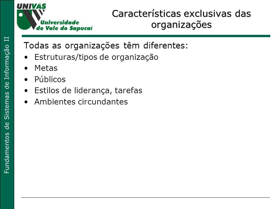 Características exclusivas das organizações