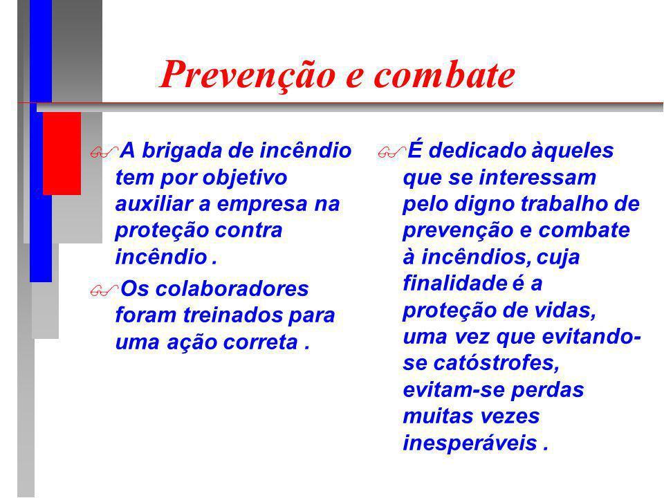 Prevenção e combate A brigada de incêndio tem por objetivo auxiliar a empresa na proteção contra incêndio .