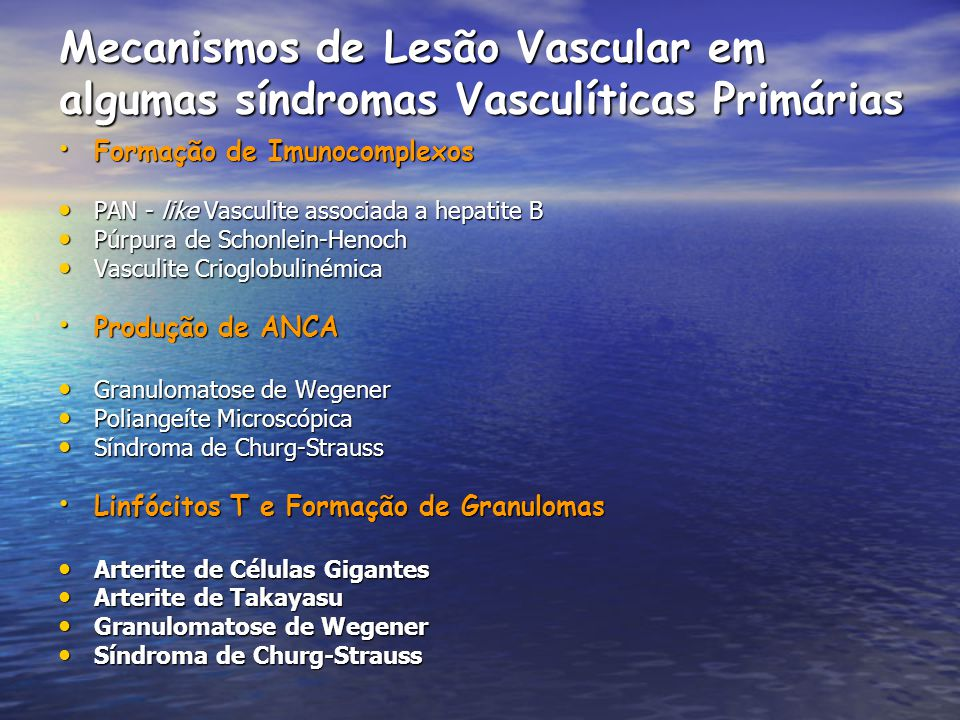 Mecanismos de Lesão Vascular em algumas síndromas Vasculíticas Primárias