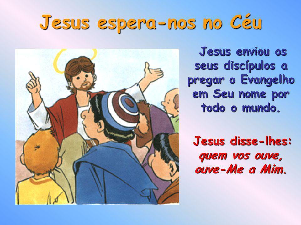 Jesus espera-nos no Céu