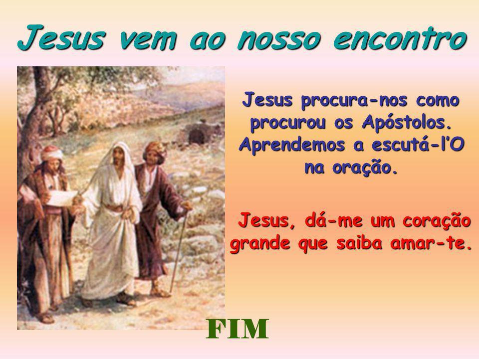 Jesus vem ao nosso encontro