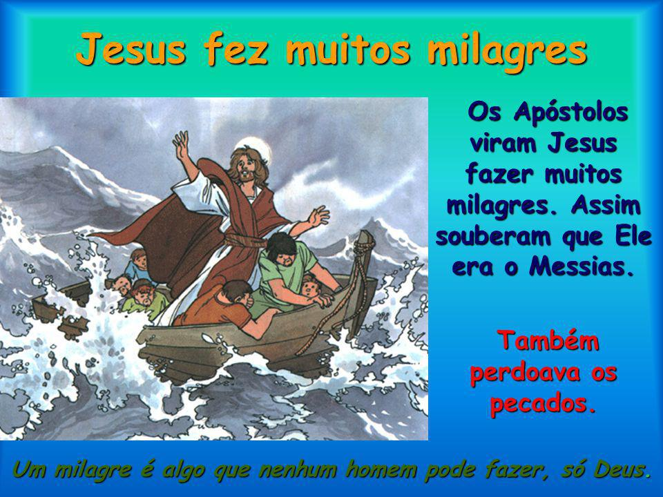 Jesus fez muitos milagres