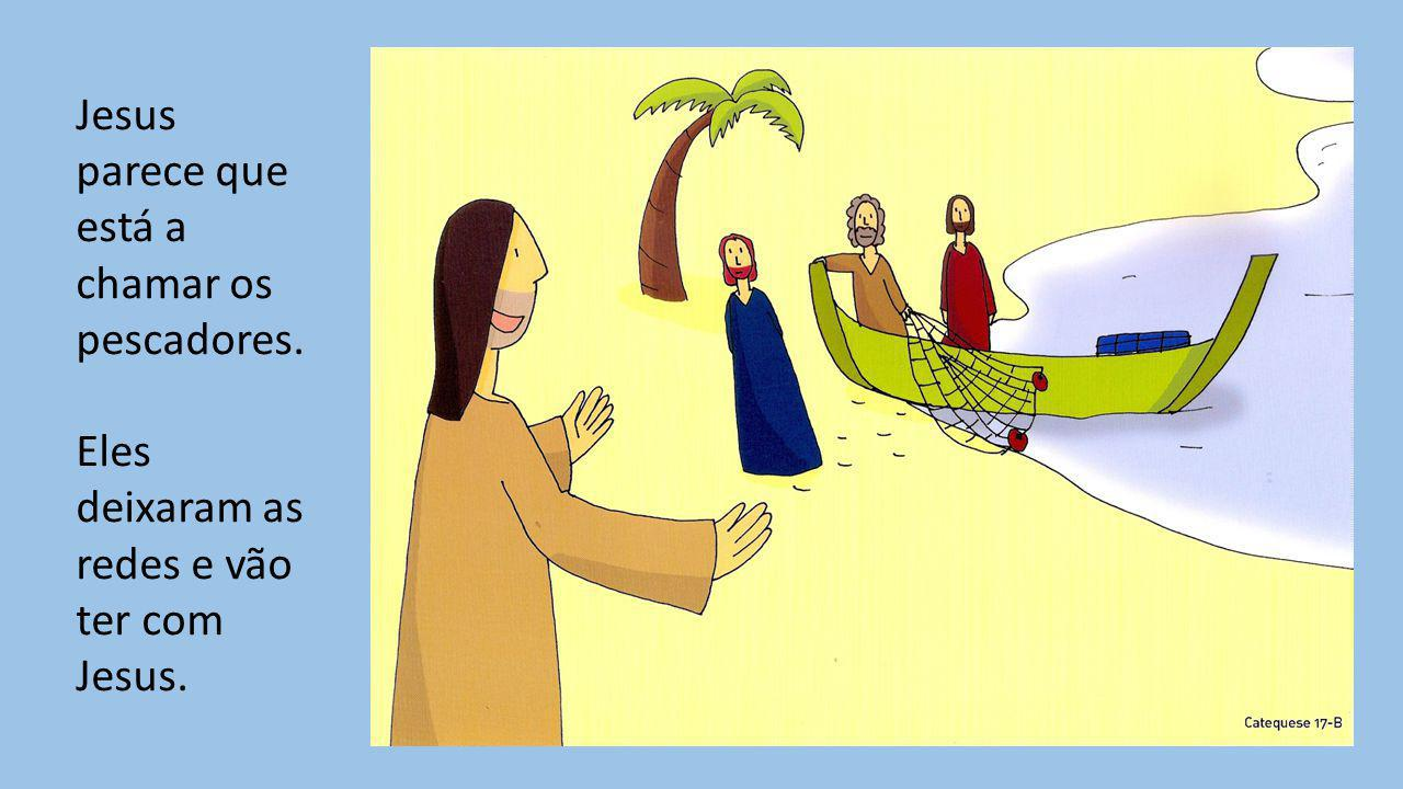 Jesus parece que está a chamar os pescadores.