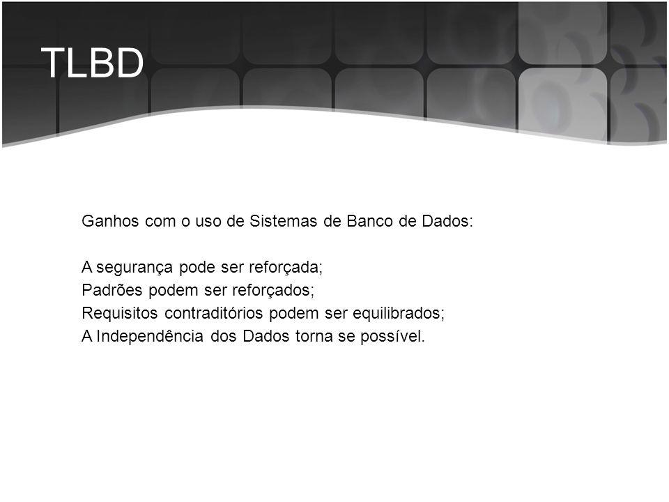 TLBD Ganhos com o uso de Sistemas de Banco de Dados: