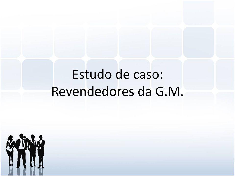 Estudo de caso: Revendedores da G.M.
