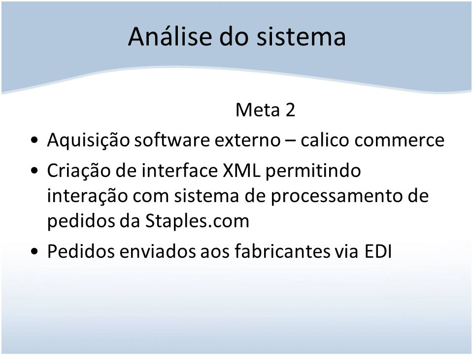Análise do sistema Meta 2 Aquisição software externo – calico commerce