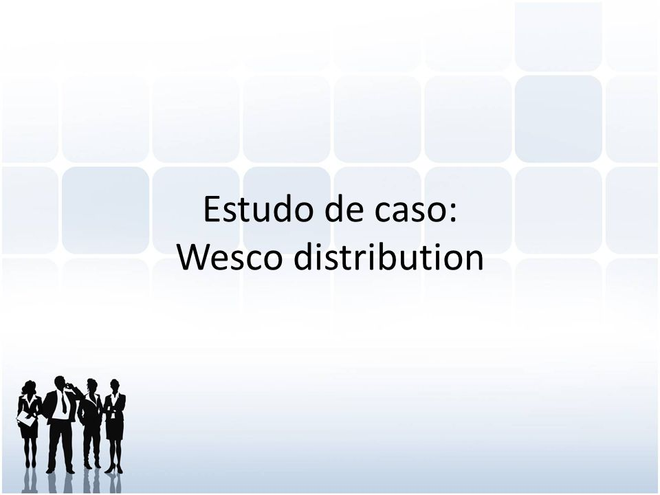 Estudo de caso: Wesco distribution