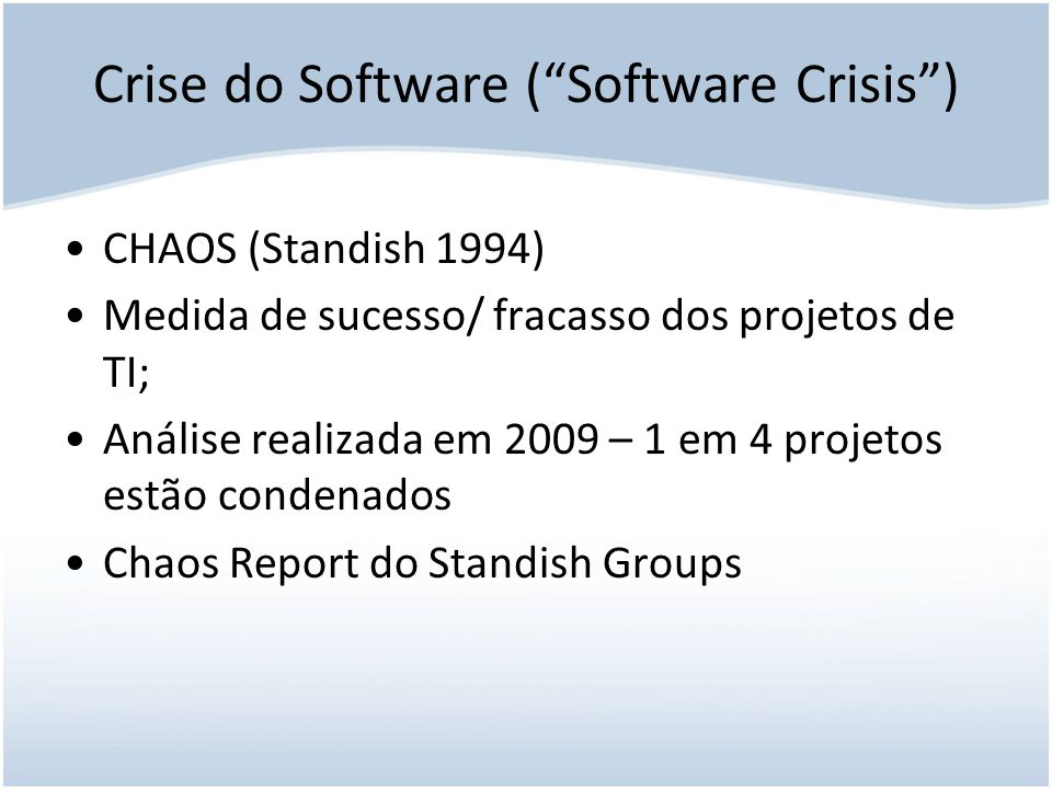 Crise do Software ( Software Crisis )
