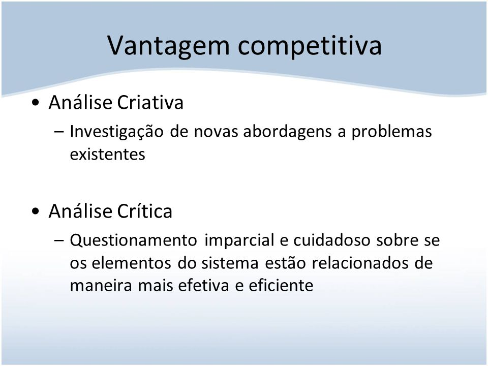 Vantagem competitiva Análise Criativa Análise Crítica