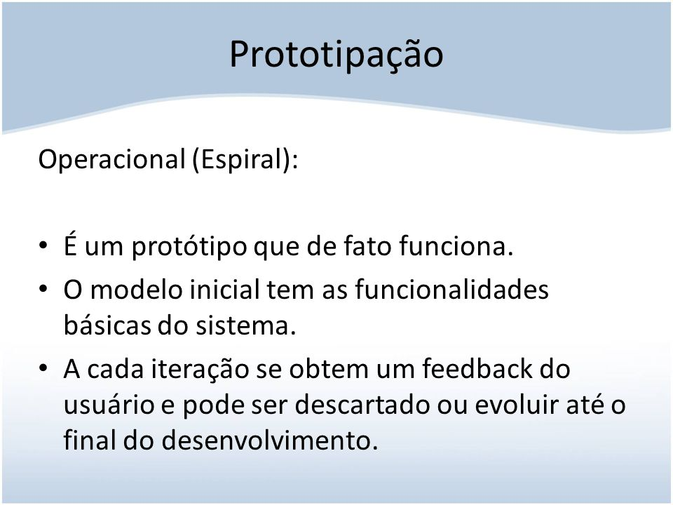 Prototipação Operacional (Espiral):